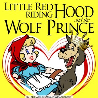 Little Red Riding Hood And The Wolf Prince