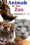 Animals At The Zoo - Volumes 1 - 4