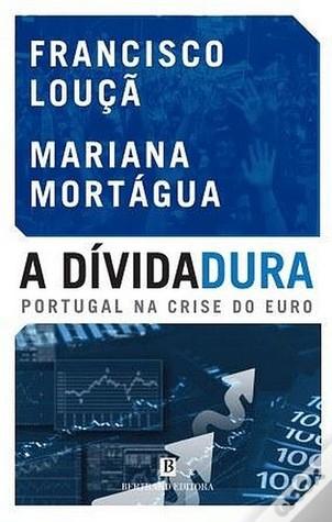 A Dívidadura. Portugal na crise do Euro