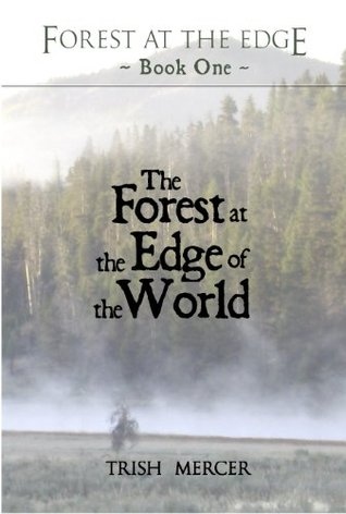The Forest at the Edge of the World (Forest at the Edge, #1)