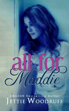 All for Maddie by Jettie Woodruff