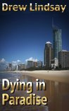 Dying in Paradise (Ben Hood Thriller, #11)
