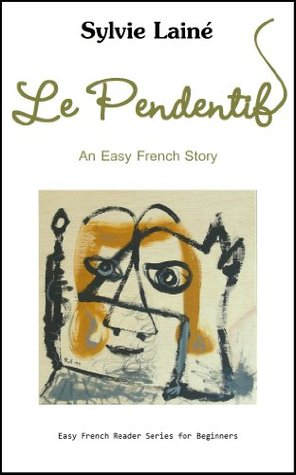 Le Pendentif, Easy Short Stories with English Glossary (Easy French Reader Series for Beginners t. 1)