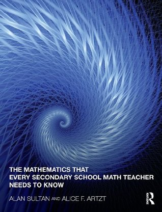 The Mathematics that Every Secondary Math Teacher Needs to Know (Studies in Mathematical Thinking and Learning Series)