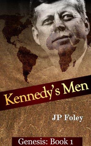 Kennedy's Men: Book 1-Genesis