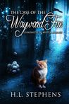 The Case of the Wayward Fae ~ A Chronicle of Mister Marmee by H.L.  Stephens