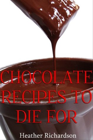 Chocolate Recipes To Die For
