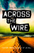 Across the Wire (Across the...