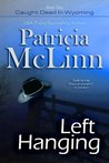 Left Hanging (Caught Dead in Wyoming, #2)