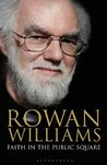 Faith in the Public Square by Rowan Williams