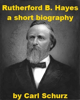 Rutherford B. Hayes - A Short Biography