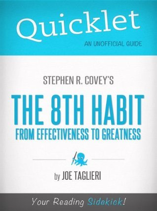 Quicklet on Stephen R. Covey's The 8th Habit: From Effectiveness to Greatness (CliffsNotes-like Book Summary)