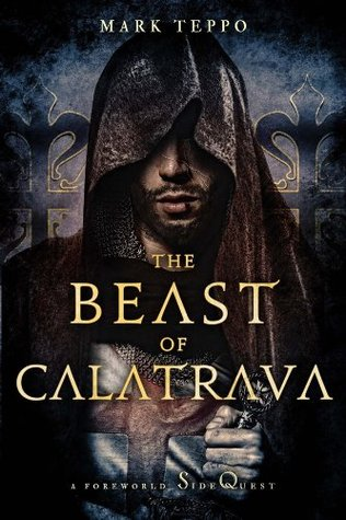 The Beast of Calatrava: A Foreworld Sidequest