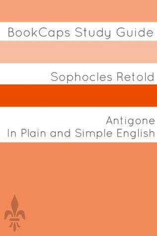 Antigone In Plain and Simple English