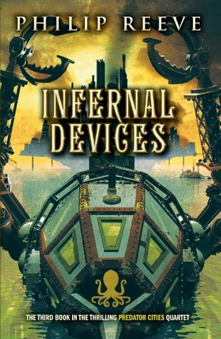 Infernal Devices (The Hungry City Chronicles, #3)