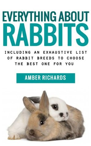 Everything about Rabbits:Including an Exhaustive List of Rabbit Breeds