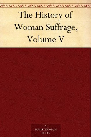 The History of Woman Suffrage, Volume V