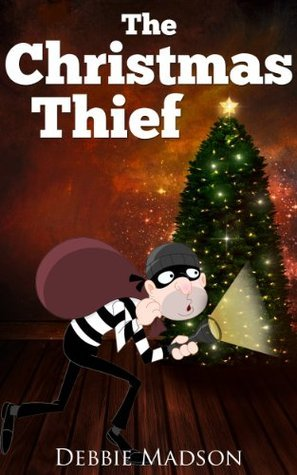 The Christmas Thief: A Children's Picture Book