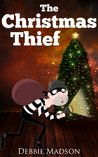 The Christmas Thief by Debbie Madson