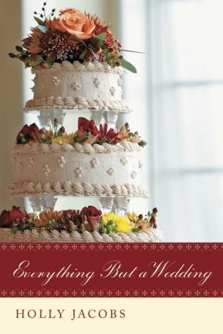Everything But a Wedding (Everything But...Series, #3)
