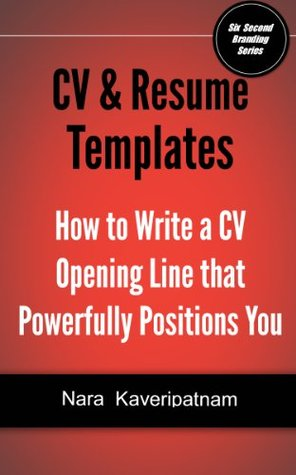 CV and Resume Templates - How to Write a Resume or CV Opening Line that Powerfully Positions You