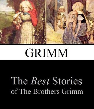 The Best Stories of the Brothers Grimm