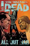 The Walking Dead, Issue #120 by Robert Kirkman