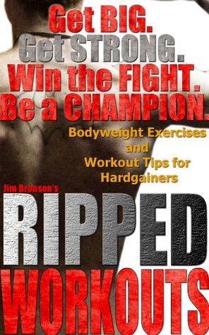 Ripped Workouts: Bodyweight Exercises and Workout Tips for Hardgainers