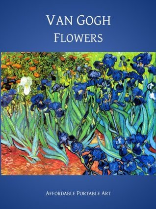 Van Gogh Flowers (Illustrated)