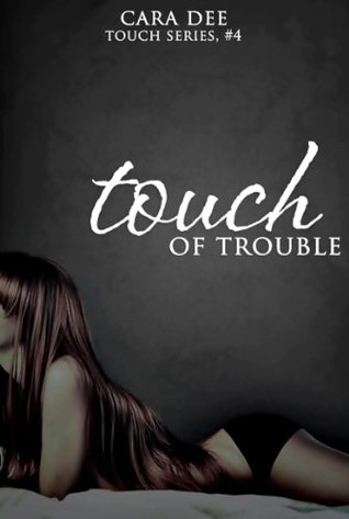 Touch of Trouble(Touch 4) - Cara Dee