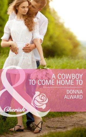 A Cowboy to Come Home To(Cadence Creek Cowboys 4)