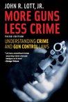 More Guns, Less Crime: Understanding Crime and Gun Control Laws