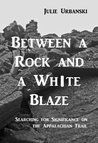 Between a Rock and a White Blaze: Searching for Significance on the Appalachian Trail
