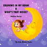 Shadows In My Room & What's That Noise: Bedtime Stories