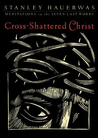 Cross-Shattered Christ: Meditations on the Seven Last Words (ePUB)