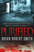 Purified by Brian Robert Smith