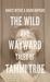 The Wild and Wayward Tales of Tammi True