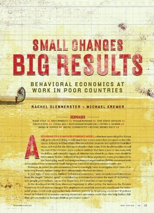 Small Changes, Big Results : Behavioral Economics at Work in Poor Countries