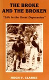 The Broke and the Broken: Life in the Great Depression