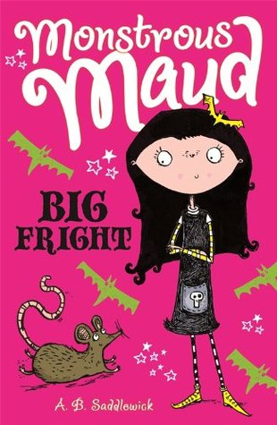 Big Fright (Monstrous Maud #1)