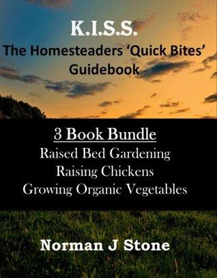 Homesteaders 'Quick Bites' 3 Book Bundle: Raised Bed Gardening; Growing Organic Vegetables; Raising Chickens
