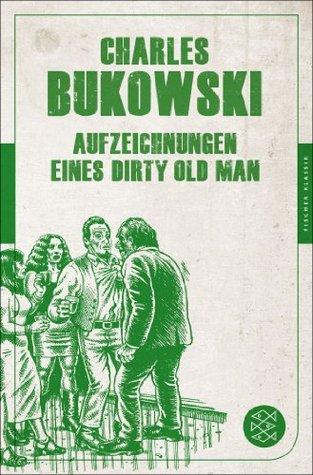 Aufzeichnungen eines Dirty Old Man: (Fischer Klassik PLUS)