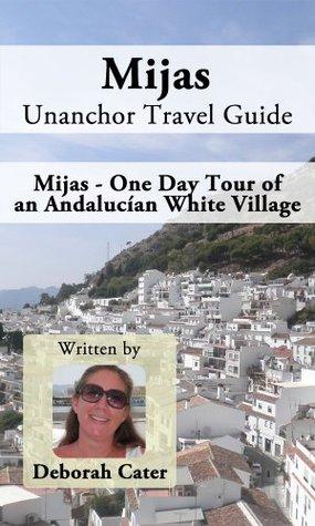 Mijas Unanchor Travel Guide - Mijas - One Day Tour of an Andalucían White Village