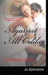 Against All Odds by Ju Ephraime