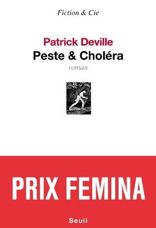 Peste et Choléra - Prix Femina 2012 (Fiction & Cie)