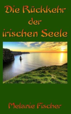Die Rueckkehr der irischen Seele