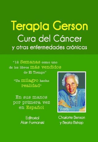 the gerson therapy revised and updated the proven nutritional program for cancer and other illnesses english edition