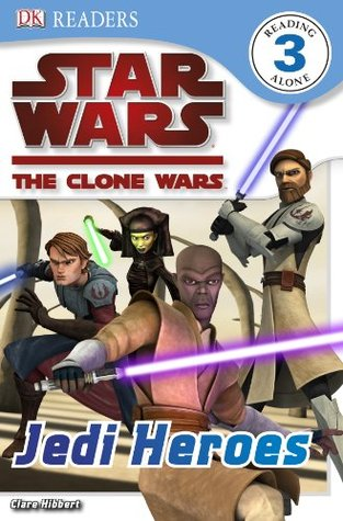 Star Wars: The Clone Wars: Jedi Heroes (Dk Reader: Level 3)