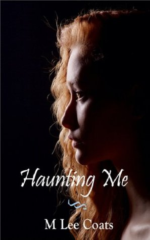 Haunting Me (The Ghost Series)