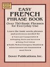 Easy French Phrase Book: Over 750 Phrases for Everyday Use: Over 750 Phrases for Everyday Use